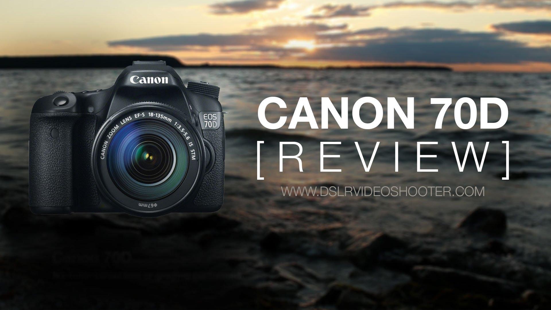 Canon 70D DSLR Video Review