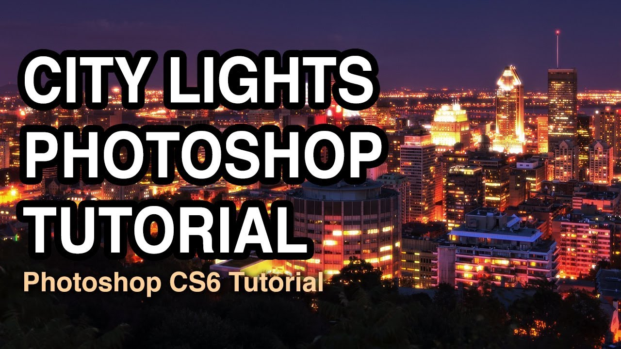 City Lights Photography – Photoshop Tutorial