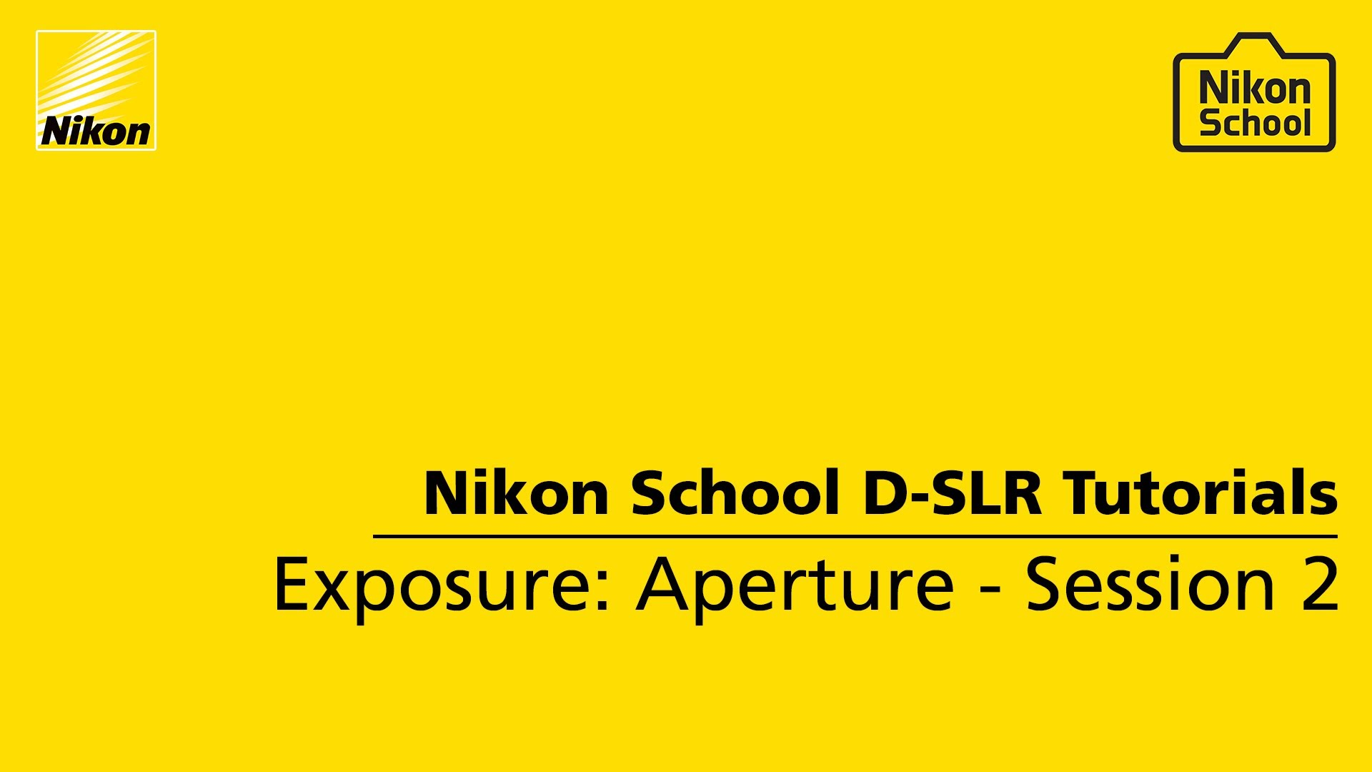 Nikon School D-SLR Tutorials – Exposure: Aperture – Session 2